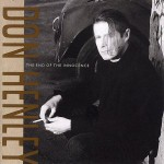 Don Henley-The End of the Innocence 25th anniversary