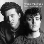 Tears for Fears-Songs from the Big Chair 30th Anniversary of #1 Album