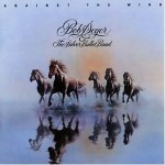 Bob Seger & the Silver Bullet Band-Against the Wind 35th Anniversary