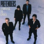 Pretenders-Learning to Crawl 30th Anniversary-Chrissie Hynde