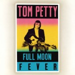 Tom Petty-Full Moon Fever 25th Anniversary