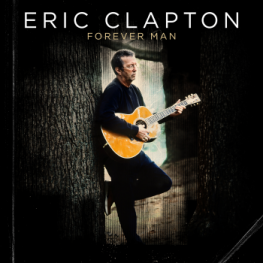 Eric Clapton-Forever Man part 1
