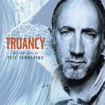 "Pete Townshend ""Truancy: the Very Best of""- Pete Townshend"